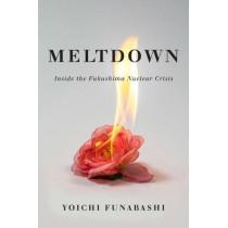 Meltdown: Inside the Fukushima Nuclear Crisis by Yoichi Funabashi, 9780815732594