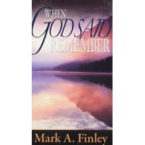 When God Said Remember by Mark Finley, 9780816323524