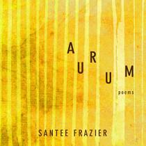 Aurum: Poems by Santee Frazier, 9780816539628