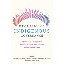 Reclaiming Indigenous Governance: Reflections and Insights from Australia, Canada, New Zealand, and the United States by William Nikolakis, 9780816539970