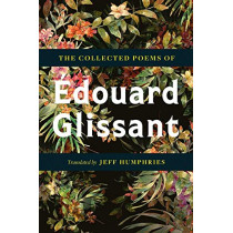 The Collected Poems Of Edouard Glissant by Edouard Glissant, 9780816641956