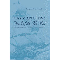 Cayman's 1794 Wreck of the Ten Sail: Peace, War, and Peril in the Caribbean by Margaret E. Leshikar-Denton, 9780817359652