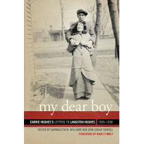 My Dear Boy: Carrie Hughes's Letters to Langston Hughes, 1926-1938 by Carmaletta M. Williams, 9780820353852