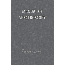 Manual of Spectroscopy by Theodore A. Cutting, 9780820600567