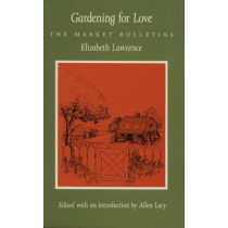 Gardening for Love: The Market Bulletins by Elizabeth Lawrence, 9780822307150