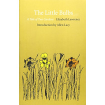 The Little Bulbs: A Tale of Two Gardens by Elizabeth Lawrence, 9780822307396