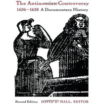 The Antinomian Controversy, 1636-1638: A Documentary History by David D. Hall, 9780822310914