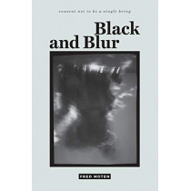 Black and Blur by Fred Moten, 9780822370161