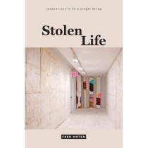 Stolen Life by Fred Moten, 9780822370581
