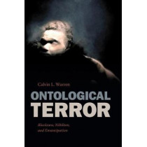 Ontological Terror: Blackness, Nihilism, and Emancipation by Calvin L. Warren, 9780822370871