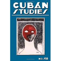 Cuban Studies 48 by Alejandro de la Fuente, 9780822945611