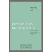 Freud and Monotheism: Moses and the Violent Origins of Religion by Gilad Sharvit, 9780823280032