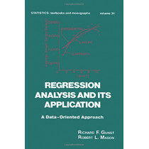 Regression Analysis and its Application: A Data-Oriented Approach by Richard F. Gunst, 9780824769932