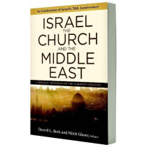 Israel, the Church, and the Middle East: A biblical response to the current conflict by Darrell L Bock, 9780825445774