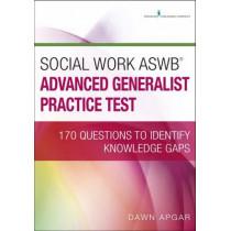 Social Work ASWB Advanced Generalist Practice Test: 170 Questions to Identify Knowledge Gaps by Dawn Apgar, 9780826134349