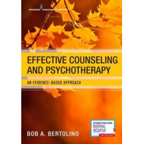 Effective Counseling and Psychotherapy: An Evidence-Based Approach by Bob Bertolino, 9780826141125