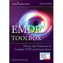EMDR Toolbox: Theory and Treatment of Complex PTSD and Dissociation by Jim Knipe, 9780826172556