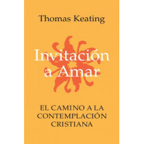 Invitacion a Amar: El Camino a la Contemplacion Cristiana by Thomas Keating, 9780826410931