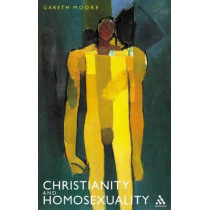 Christianity and Homosexuality by Gareth Moore, 9780826459497