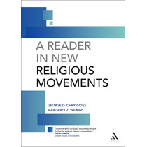 Reader in New Religious Movements: Readings in the Study of New Religious Movements by George Chryssides, 9780826461674
