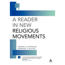 Reader in New Religious Movements: Readings in the Study of New Religious Movements by George Chryssides, 9780826461681