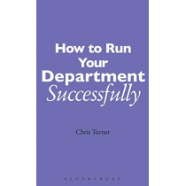 How to Run Your Department Successfully by Chris Turner, 9780826470409