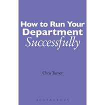 How to Run Your Department Successfully by Chris Turner, 9780826470416