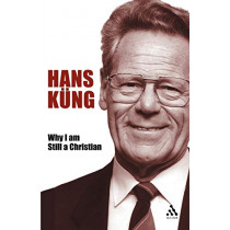 Why I am Still a Christian by Hans Kung, 9780826476982