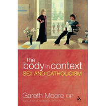 Body in Context: Sex and Catholicism by Gareth Moore, 9780826485687