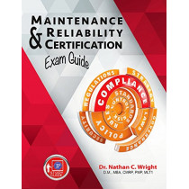 Maintenance and Reliability Certification Exam Guide by Nathan C. Wright, 9780831136239