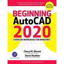 Beginning AutoCAD 2020 Exercise Workbook by Cheryl R. Shrock, 9780831136390