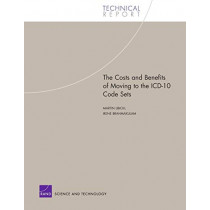 The Costs and Benefits of Moving to the ICD-10 Code Sets by Martin Libicki, 9780833035851