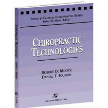 Chiropractic Technologies by Robert D. Mootz, 9780834213739