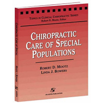 Chiropractic Care of Special Populations by Robert D. Mootz, 9780834213746
