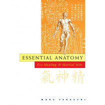 Essential Anatomy For Healing And Martial Arts by Marc Tedeschi, 9780834804432