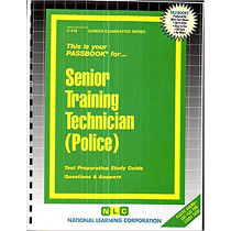 Senior Training Technician (Police): Passbooks Study Guide by National Learning Corporation, 9780837304182