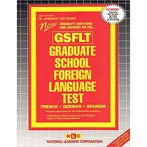 GRADUATE SCHOOL FOREIGN LANGUAGE TEST (GSFLT): Passbooks Study Guide by National Learning Corporation, 9780837350288