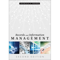 Records and Information Management by Patricia C. Franks, 9780838917169