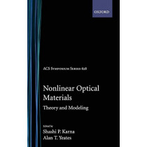 Nonlinear Optical Materials: Theory and Modeling by S.P. Karna, 9780841234017