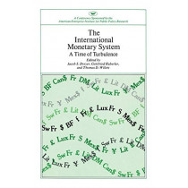 International Monetary System: A Time of Turbulence by Jacob S. Dreyer, 9780844722276