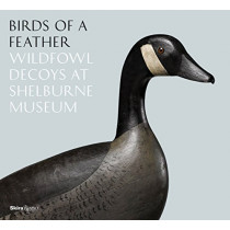 Birds of a Feather: Wildfowl Decoys at Shelburne Museum by Thomas Denenberg, 9780847860609