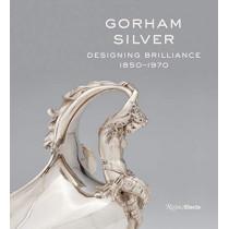 Gorham Silver: Designing Brilliance, 1850-1970 by Elizabeth A. Williams, 9780847862528