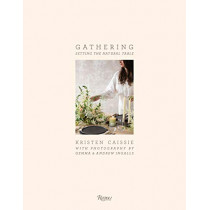 Gathering: Setting the Natural Table by Gemma Ingalls, 9780847863709