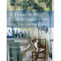 At Home in the English Countryside: Designers and Their Dogs by Susanna Salk, 9780847864782