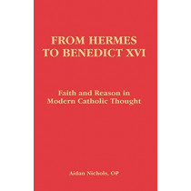From Hermes to Benedict XVI by Aidan Nichols, 9780852446997