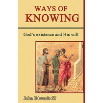 Ways of Knowing: God's Existence and His Will by John Edwards, 9780852448007