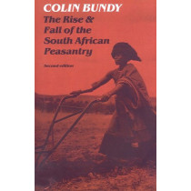 Rise and Fall of the South African Peasantry by Colin Bundy, 9780852550472