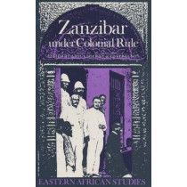 Zanzibar Under Colonial Rule by Abdul Sheriff, 9780852550809