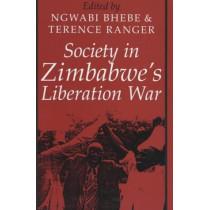 Society in Zimbabwe`s Liberation War by Ngwabi Bhebe, 9780852556108