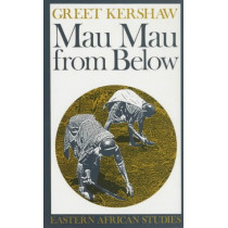 Mau Mau from Below by Greet Kershaw, 9780852557310